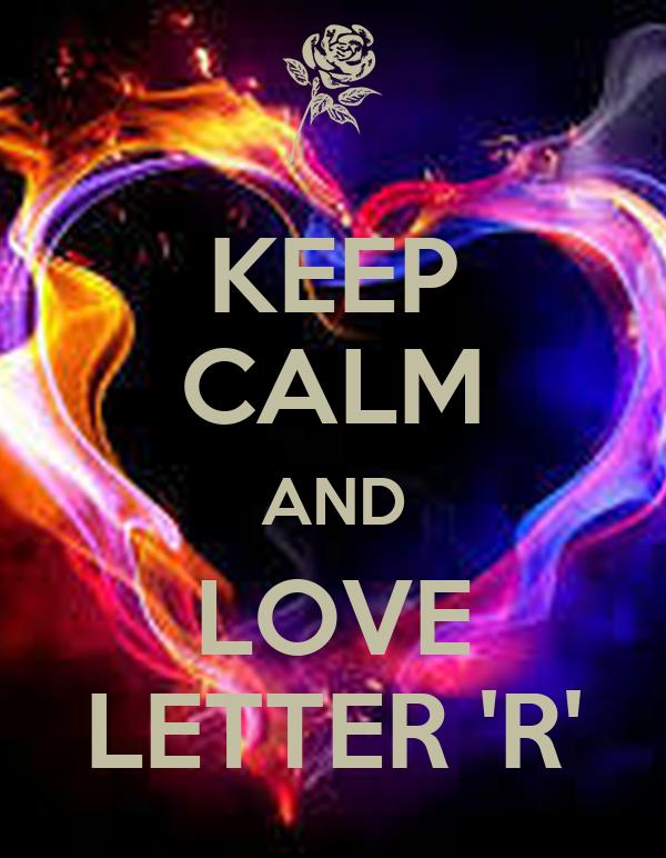 keep calm and love letter r poster rviadndehsispa keep calm o