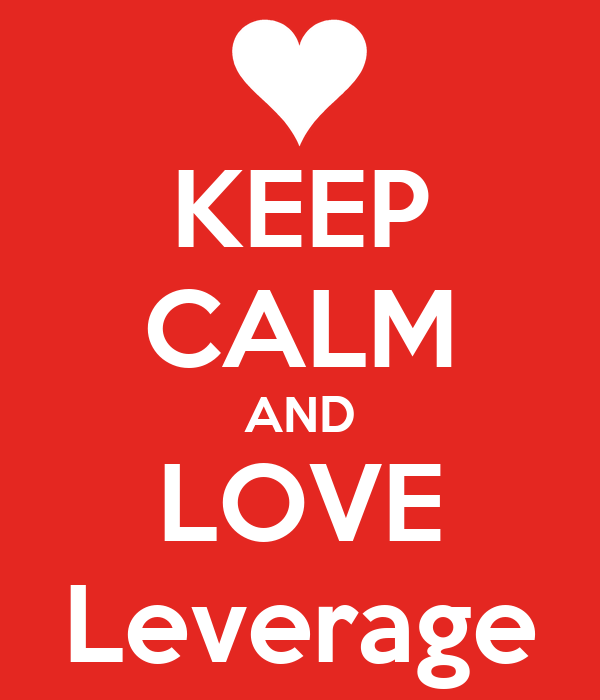 KEEP CALM AND LOVE Leverage