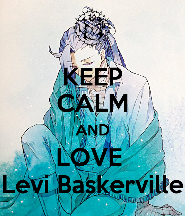 KEEP CALM AND LOVE  Levi Baskerville
