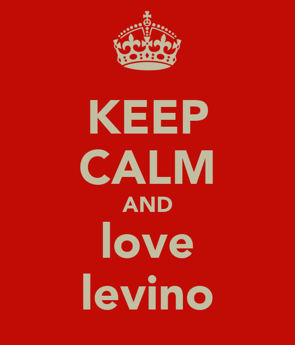 KEEP CALM AND love levino