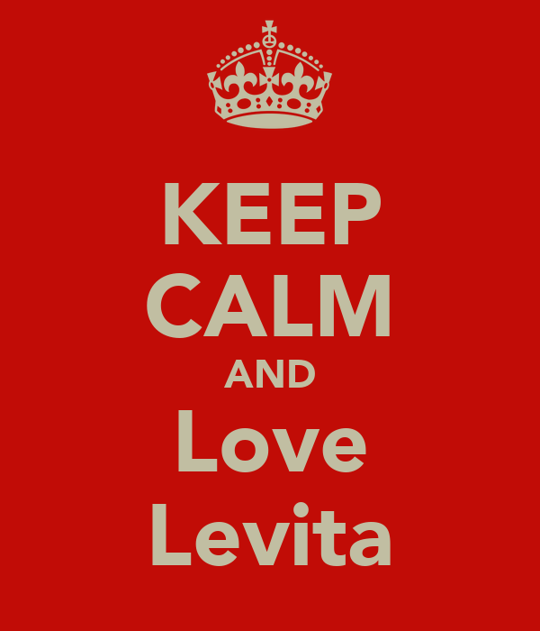 KEEP CALM AND Love Levita