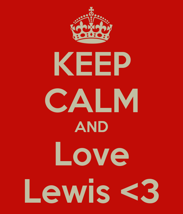 KEEP CALM AND Love Lewis <3