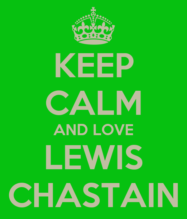 KEEP CALM AND LOVE LEWIS CHASTAIN