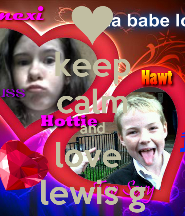 keep calm and love  lewis g