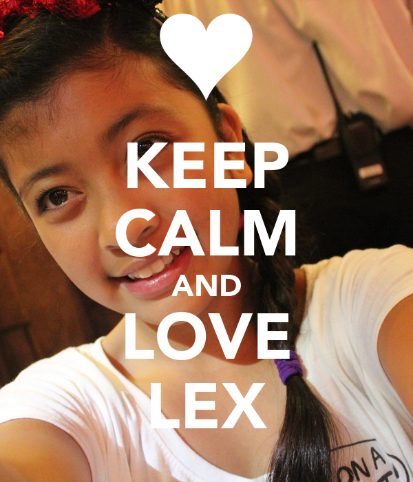 KEEP CALM AND LOVE LEX