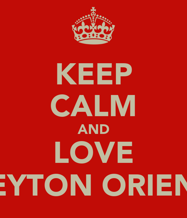 KEEP CALM AND LOVE LEYTON ORIENT