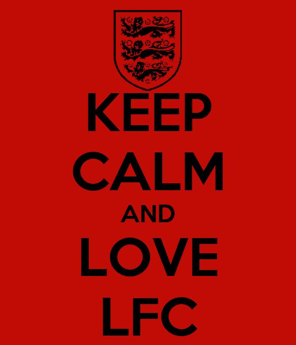 KEEP CALM AND LOVE LFC