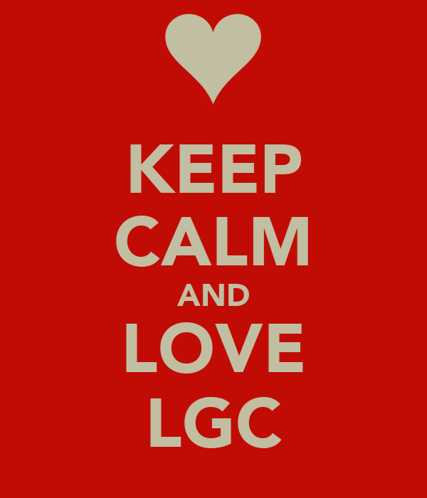 KEEP CALM AND LOVE LGC