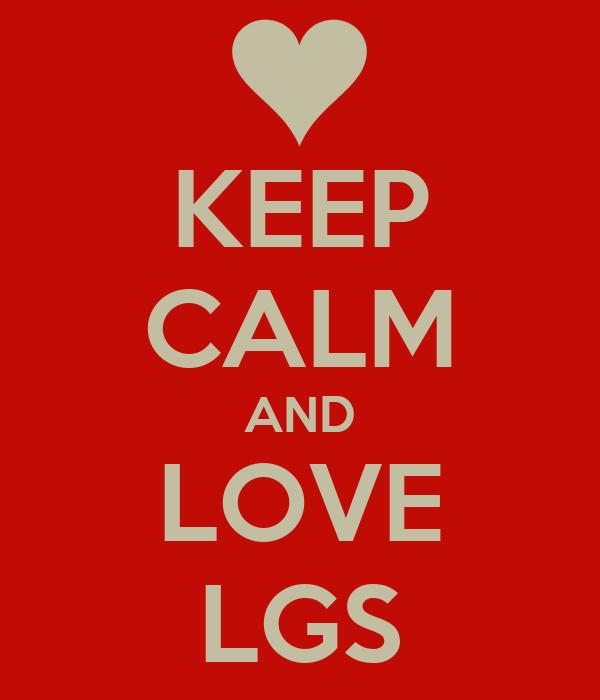 KEEP CALM AND LOVE LGS
