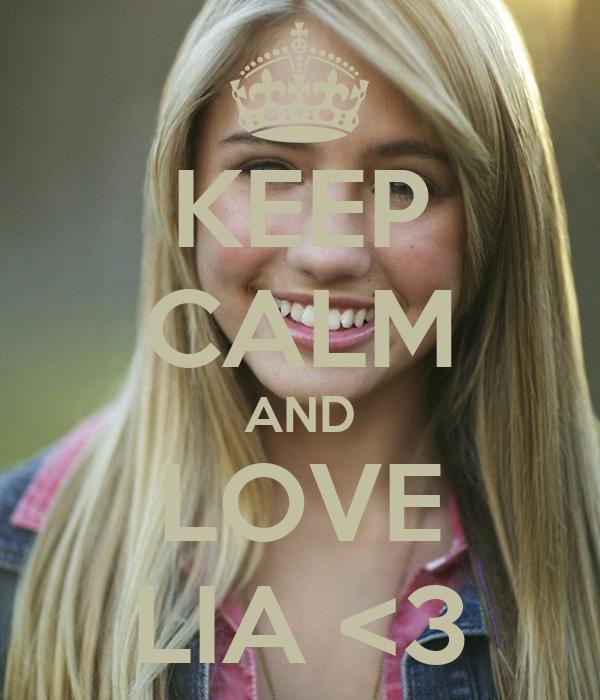 KEEP CALM AND LOVE LIA <3