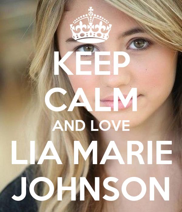 KEEP CALM AND LOVE LIA MARIE JOHNSON