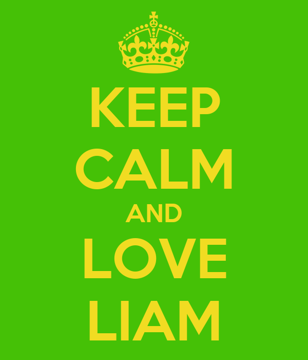 KEEP CALM AND LOVE LIAM