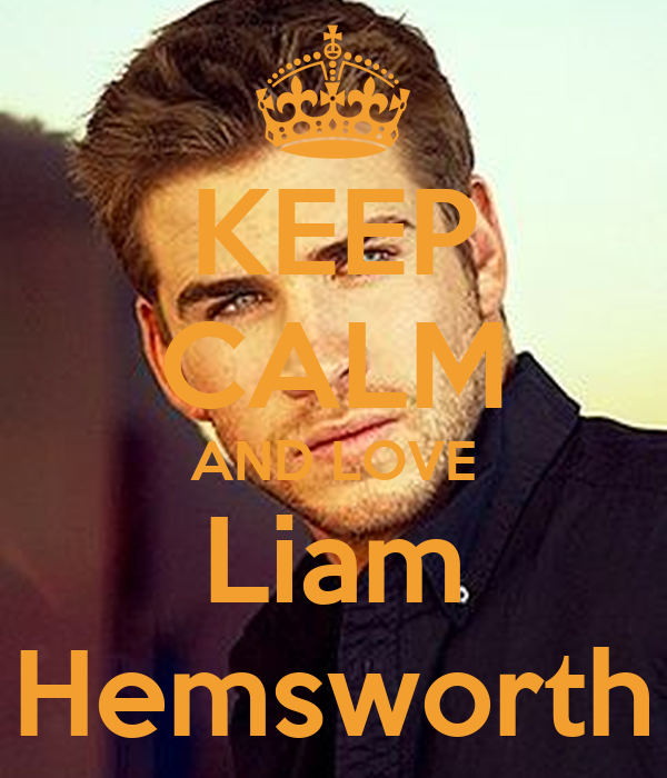 KEEP CALM AND LOVE Liam Hemsworth