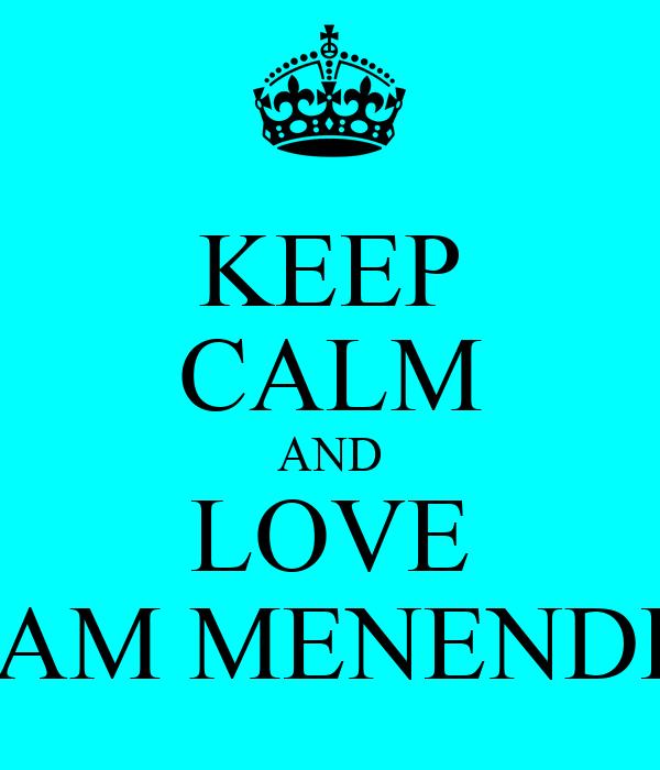 KEEP CALM AND LOVE LIAM MENENDEZ