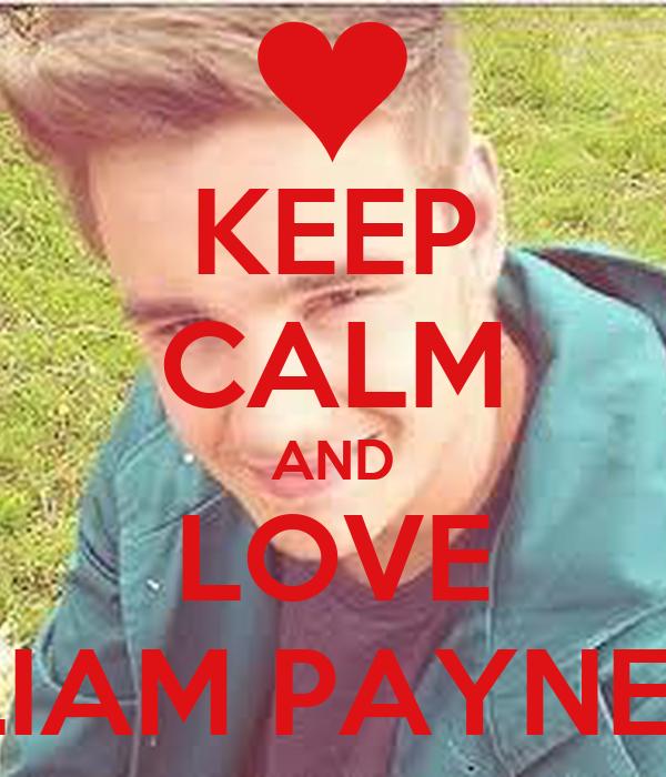 KEEP CALM AND LOVE LIAM PAYNE♥