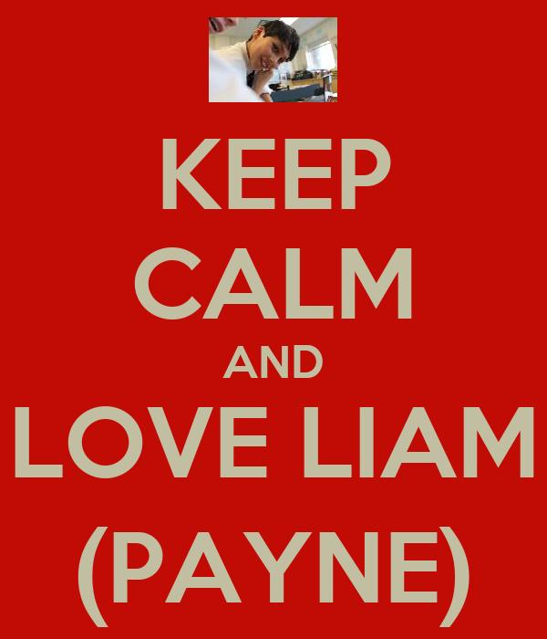 KEEP CALM AND LOVE LIAM (PAYNE)