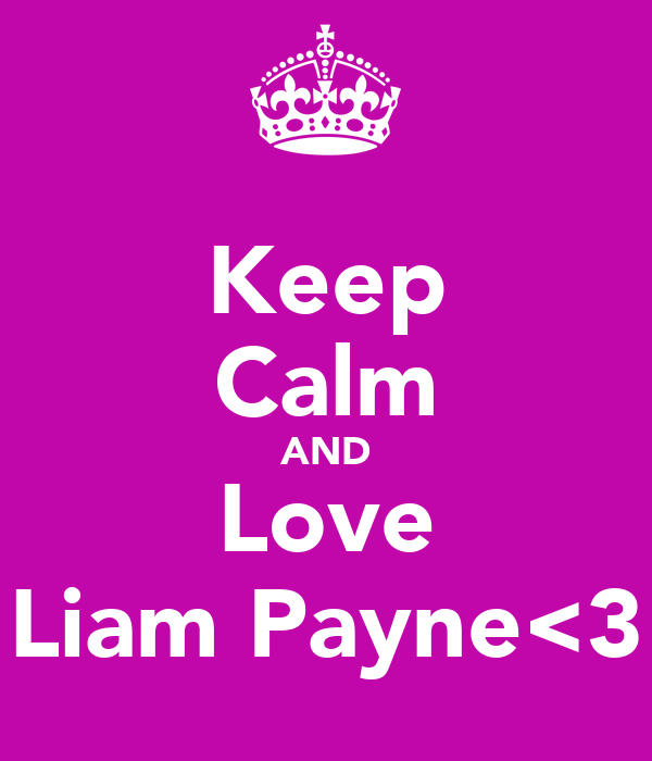 Keep Calm AND Love Liam Payne<3
