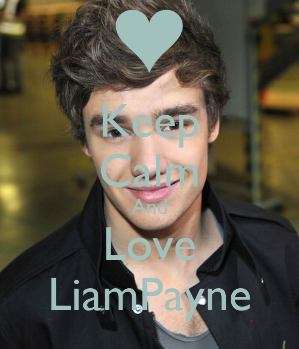 Keep Calm And Love LiamPayne