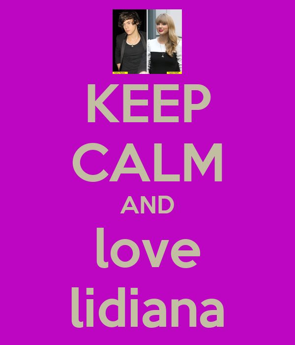 KEEP CALM AND love lidiana