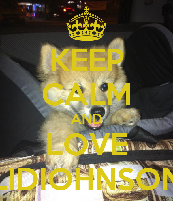 "KEEP CALM AND LOVE ""LIDIOHNSON"""