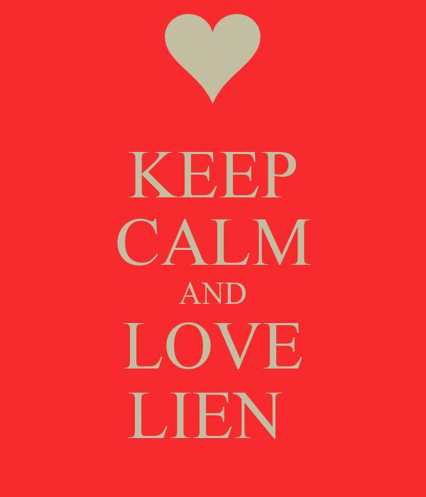 KEEP CALM AND LOVE LIEN