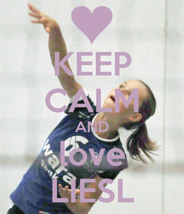 KEEP CALM AND love LIESL
