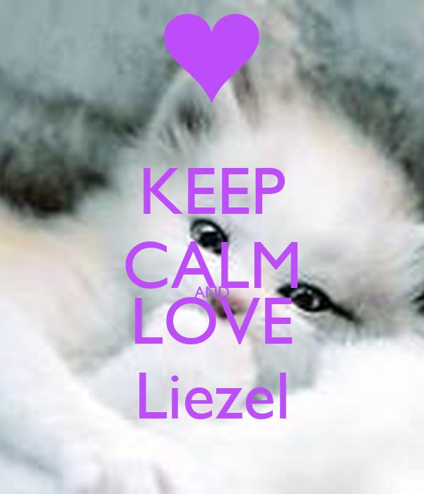 KEEP CALM AND LOVE Liezel