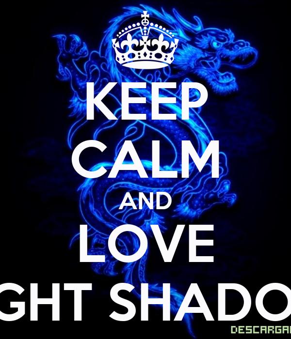 KEEP CALM AND LOVE LIGHT SHADOW