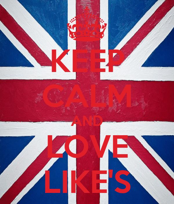 KEEP CALM AND LOVE LIKE'S