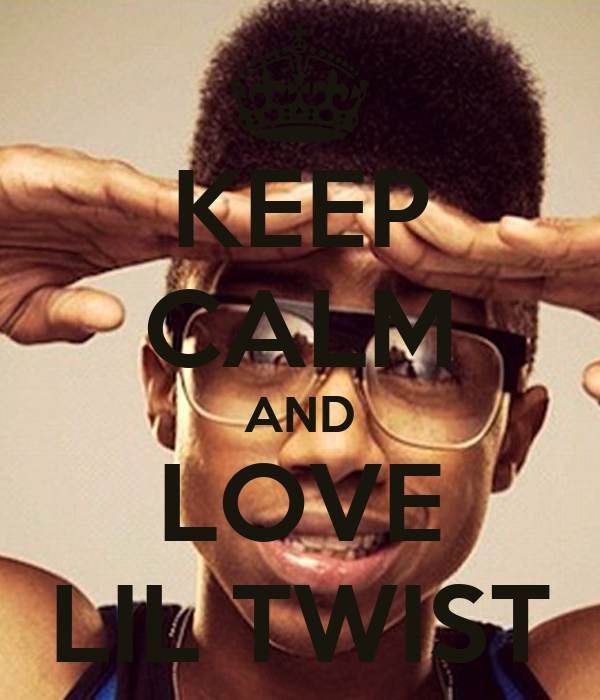 KEEP CALM AND LOVE LIL TWIST