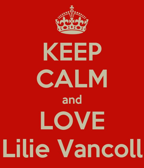 KEEP CALM and LOVE Lilie Vancoll