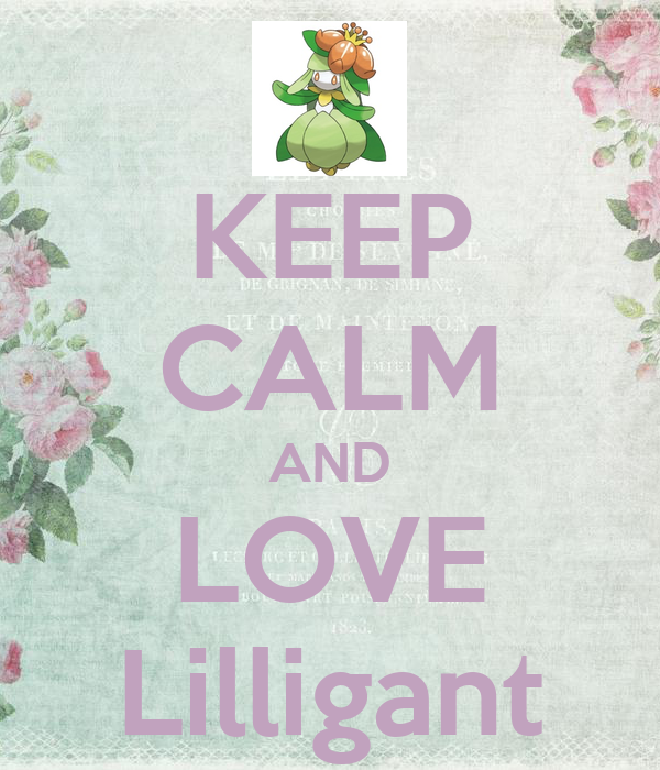 KEEP CALM AND LOVE Lilligant