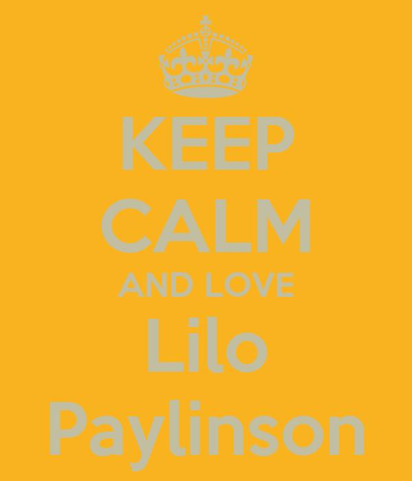 KEEP CALM AND LOVE Lilo Paylinson
