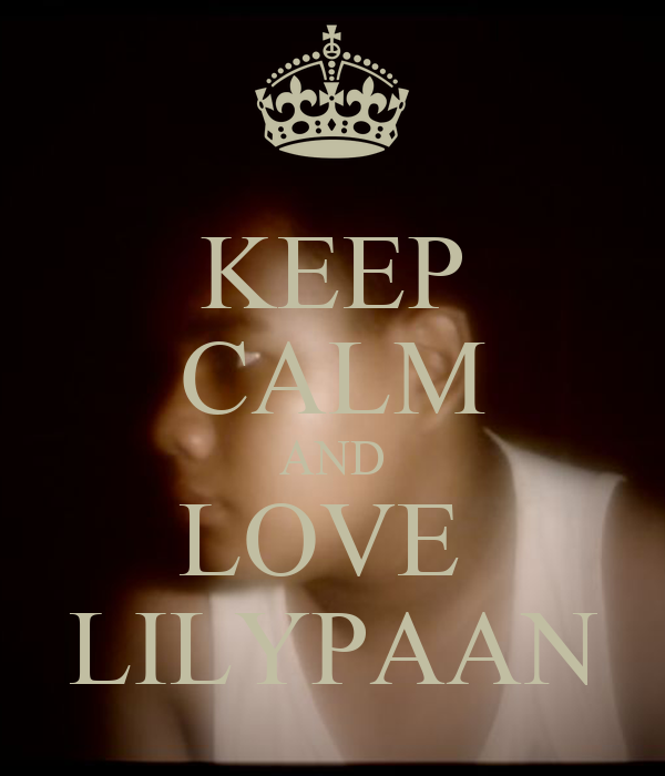 KEEP CALM AND LOVE  LILYPAAN