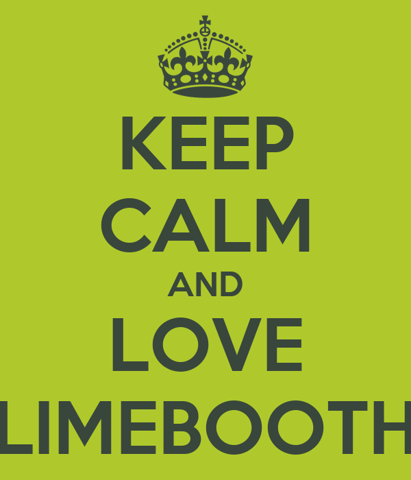 KEEP CALM AND LOVE LIMEBOOTH