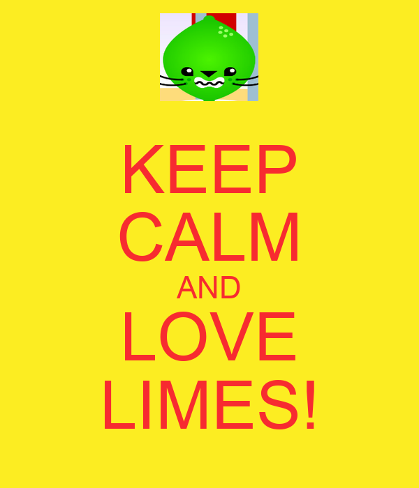 KEEP CALM AND LOVE LIMES!