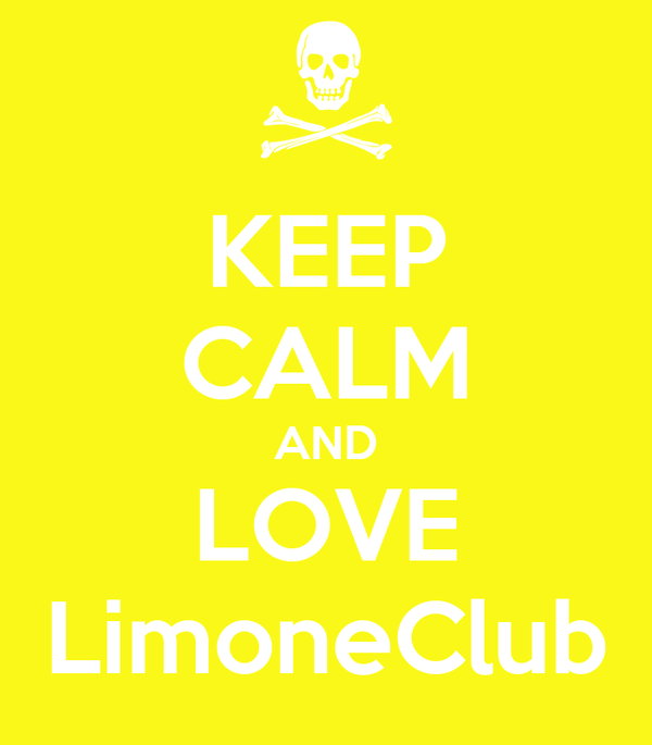 KEEP CALM AND LOVE LimoneClub