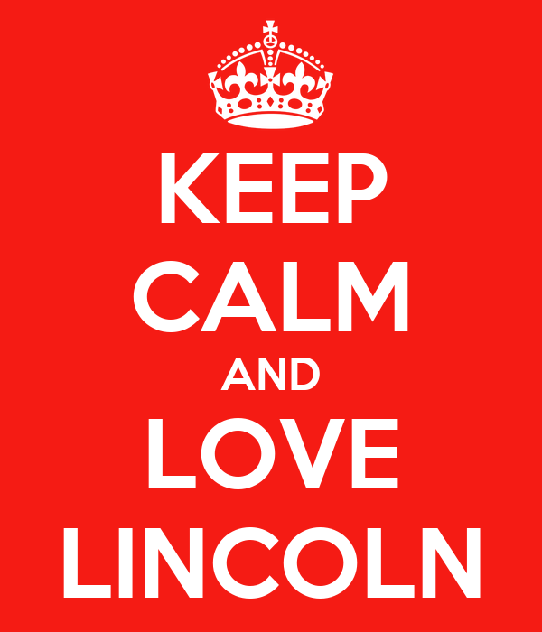 KEEP CALM AND LOVE LINCOLN