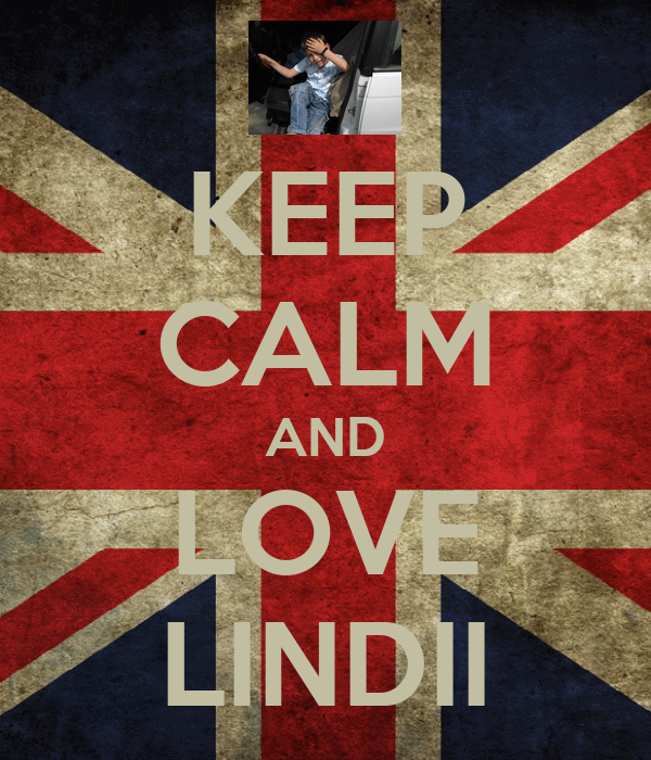 KEEP CALM AND LOVE LINDII