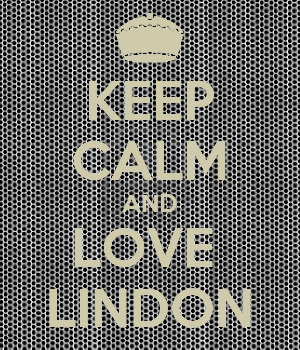 KEEP CALM AND LOVE  LINDON