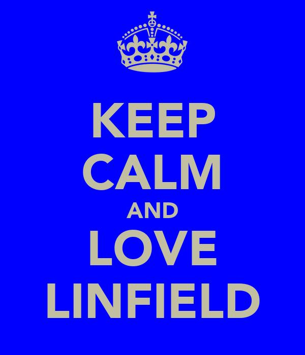 KEEP CALM AND LOVE LINFIELD