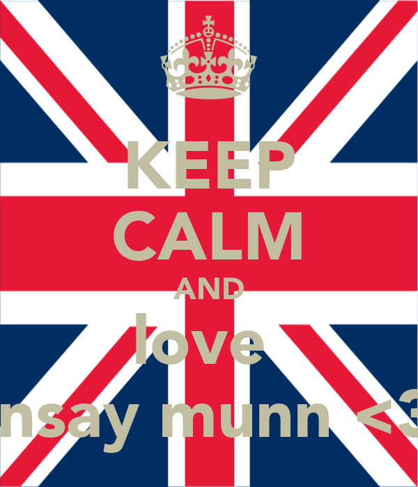 KEEP CALM AND love  linsay munn <3