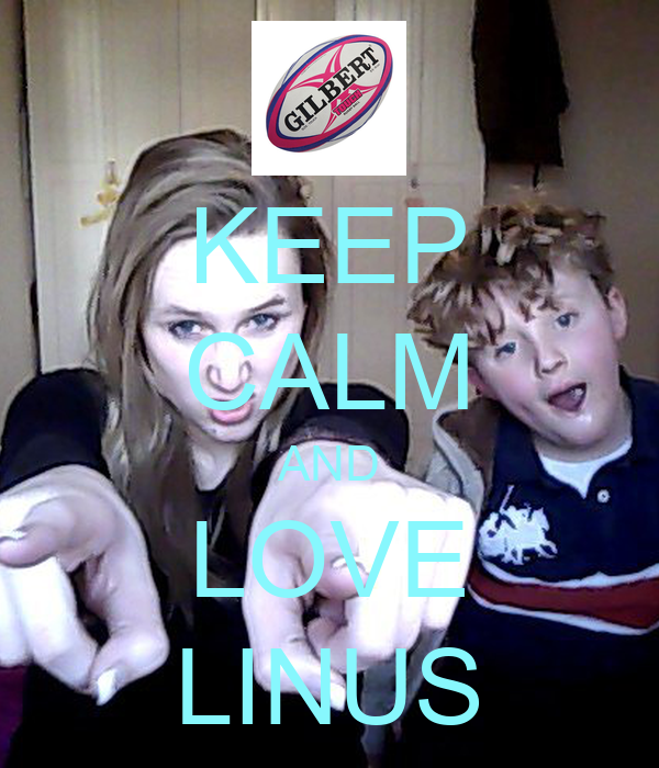 KEEP CALM AND LOVE LINUS