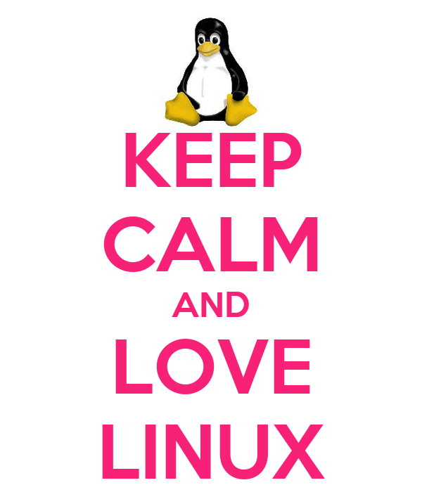 KEEP CALM AND LOVE LINUX