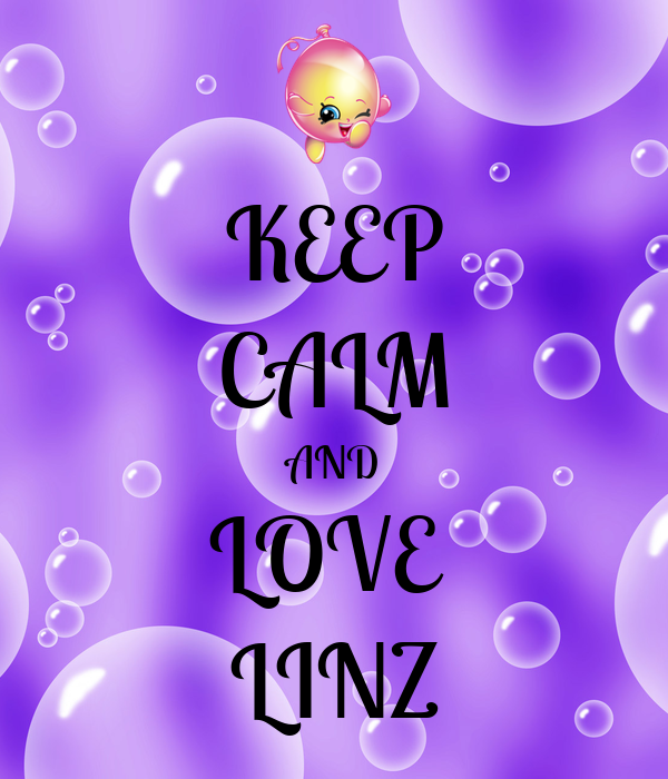 KEEP CALM AND LOVE  LINZ