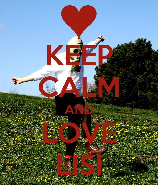 KEEP CALM AND LOVE LISI