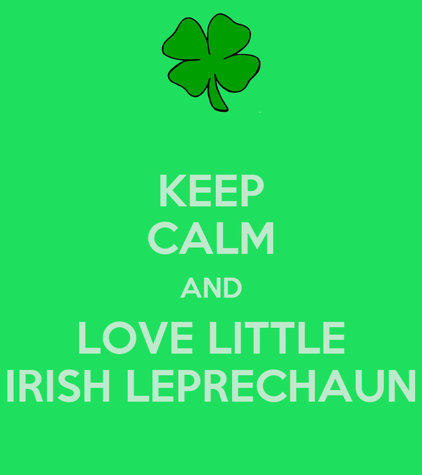KEEP CALM AND LOVE LITTLE IRISH LEPRECHAUN