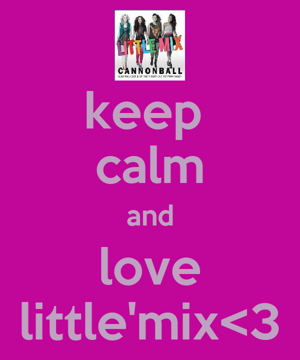 keep  calm and love little'mix<3