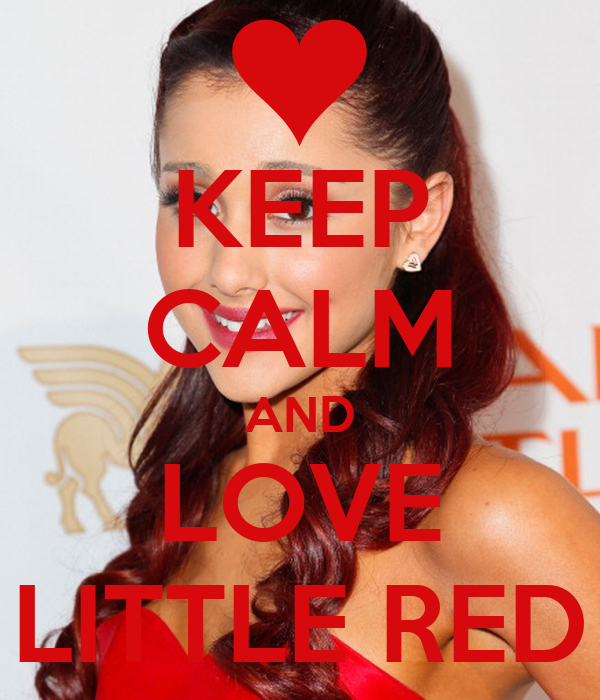KEEP CALM AND LOVE LITTLE RED