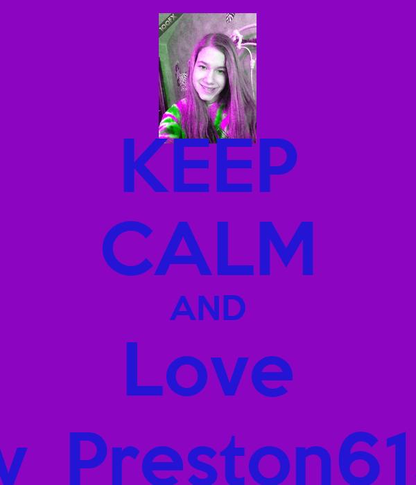 KEEP CALM AND Love Liv_Preston6131